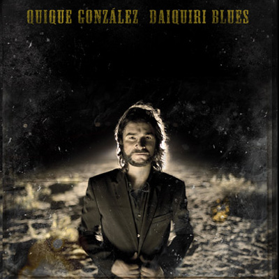 "Quique González: ""Daiquiri Blues"""
