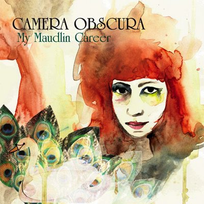 "Camera Obscura: ""My Maudlin Career"""